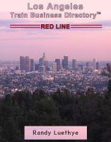 Randy Luethye - Los Angeles Red Line Train Business Directory™