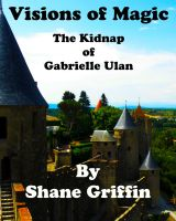 Cover for 'Visions of Magic - The Kidnap of Gabrielle Ulan'