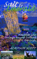 Cover for 'Salt and Emerald - a hesitant solo voyage round Ireland and the Irish'