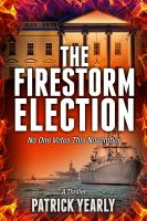 Cover for 'The Firestorm Election'