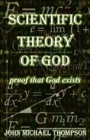 "Cover for 'Scientific Theory of God ""proof that God exists""'"