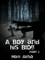 Cover for 'A Boy and his Blog - Part 1'