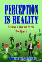 Cover for 'Perception is Reality - Become a Winner in the Workplace'