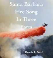 Cover for 'Santa Barbara  Fire Song in Three Parts'