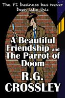 Cover for 'A Beautiful Friendship and The Parrot of Doom'
