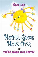Cover for 'Mother Goose Move Over: or you're gonna love poetry'