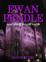 Cover for 'Ewan Pendle and the White Wraith'