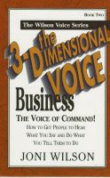 Cover for 'The 3-Dimensional Business Voice: The Voice of Command'