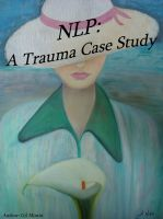 Cover for 'NLP: a Trauma Case Study'