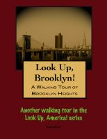Cover for 'Look Up, Brooklyn! A Walking Tour of Brooklyn Heights'