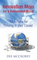 Cover for 'Innovation Mojo for a Reinvented World: 10 Actions for Thriving in Your Career (article)'