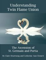 Cover for 'Understanding Twin Flame Union: The Ascension of St. Germain and Portia'
