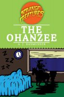 Cover for 'The Ohanzee: Strange Creatures Series'