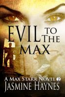 Cover for 'Evil to the Max ( Max Starr Series, Book 2)'