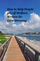 Cover for 'How To Help People Get Off Welfare'