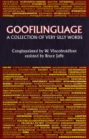 Cover for 'Goofilinguage A Collection of Very Silly Words'