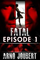 Cover for 'Fatal Episode 1: Season 1 (Alexa Guerra - The Female Jack Reacher)'