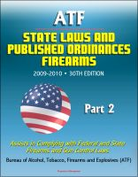 Cover for 'ATF State Laws and Published Ordinances - Firearms, 2009-2010, 30th Edition - Assists in Complying with Federal and State Firearms and Gun Control Laws - Part 2'