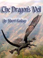 Sherri Godsey - The Dragons' Veil Book 1: The Dragons' Veil