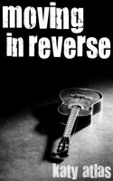 Cover for 'Moving In Reverse (Moving Neutral, Book Two)'