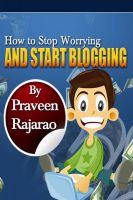 Cover for 'How To Stop Worrying & Start Blogging'