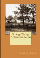 Cover for 'Strange Things At Senecca Farms'