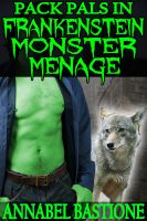 Cover for 'Pack Pals in Frankenstein Monster Menage: MMM Paranormal Monster Erotica'
