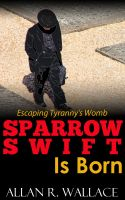 Cover for 'Sparrow Swift Is Born (international intrigue)'