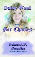 Cover for 'Daisy Weal and Sir Charles'
