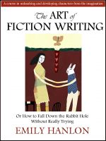 Cover for 'The Art of Fiction Writing or How To Fall Down the Rabbit Hole Without Really Trying'