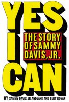 Cover for 'Yes I Can: the story of Sammy Davis Jr'