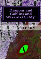 Cover for 'Dragons & Goblins & Wizards, Oh My! - Tales of the Triad, Book Two'