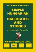 Cover for 'Simple Hungarian, Dialogues and Stories, Pre-Intermediate Level'