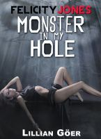 Cover for 'Felicity Jones: Monster in my Hole (monster, dubcon, sentient being)'