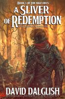 Cover for 'A Sliver of Redemption, (The Half-Orcs, Book 5)'