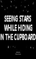 Cover for 'Seeing Stars While Hiding In The Cupboard'