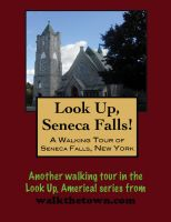 Cover for 'A Walking Tour of Seneca Falls, New York'