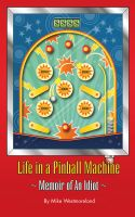 Cover for 'Life In a Pinball Machine'