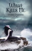 Cover for 'What Kills Me'