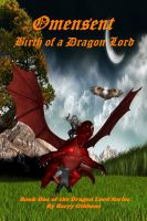 Cover for 'Omensent: Birth of a Dragon Lord'