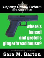 Cover for 'Where's Hansel and Gretel's Gingerbread House?: A Gabby Grimm Fairy Tale Mystery #2'