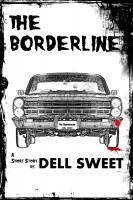 Dell Sweet - The Borderline