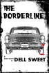 The Borderline by Dell Sweet