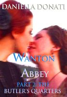 Cover for 'Wanton Abbey - Part Two: The Butler's Quarters'