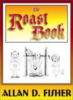 Cover for 'The Roast Book: How to Present an Effective Joke-Filled Evening'