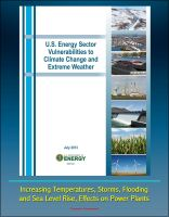Cover for 'U.S. Energy Sector Vulnerabilities to Climate Change and Extreme Weather - Increasing Temperatures, Storms, Flooding, and Sea Level Rise, Effects on Power Plants'