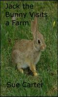 Cover for 'Jack the Bunny Visits a Farm'