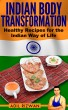Indian Body Transformation: Healthy Recipes for the Indian Way of Life by Adil Rizwan