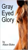 Cover for 'Gray Eyed Glory'