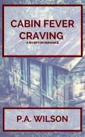 P. A. Wilson - Cabin Fever Craving